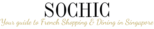 So Chic | French shopping & restaurants in Singapore